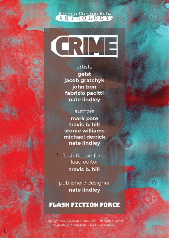 Credits page for CRIME, issue 1.  An indie comic / flash fiction anthology book created by the Flash Fiction Force.  Published by Ashcan Comics Pub. (ACP Studios).